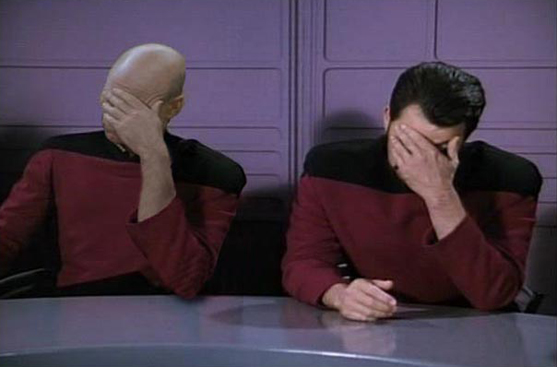 Double Facepalm! Now with Picard and Riker!